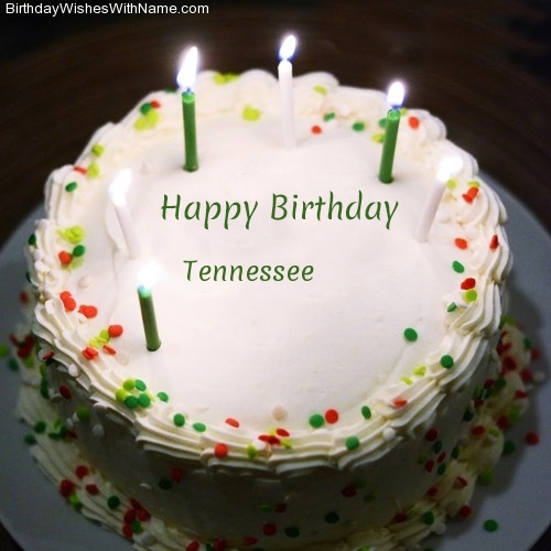 Tennessee Happy Birthday,  Birthday Wishes For Tennessee