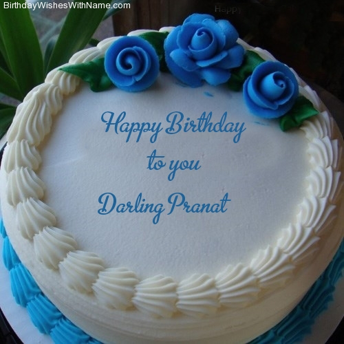 Darling Pranat Happy Birthday,  Birthday Wishes For Darling Pranat