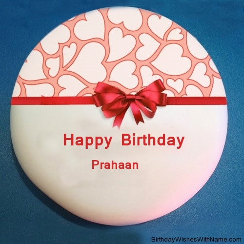 Prahaan Happy Birthday,  Birthday Wishes For Prahaan