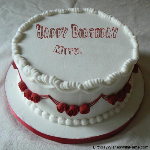 Mitu. Happy Birthday,  Birthday Wishes For Mitu.