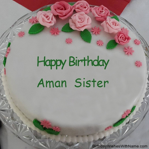 Aman Sister Happy Birthday Birthday Wishes For Aman Sister Sep 8, 2015 · modified: birthday wishes for aman sister