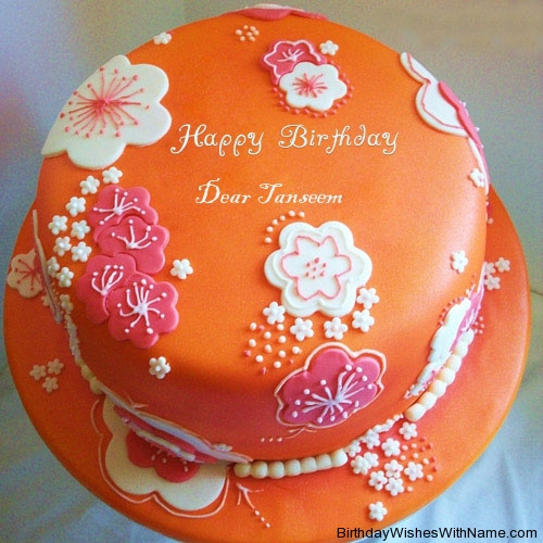 Dear Tanseem Happy Birthday,  Birthday Wishes For Dear Tanseem
