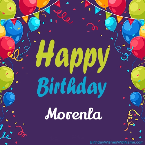 Morenla Happy Birthday,  Birthday Wishes For Morenla