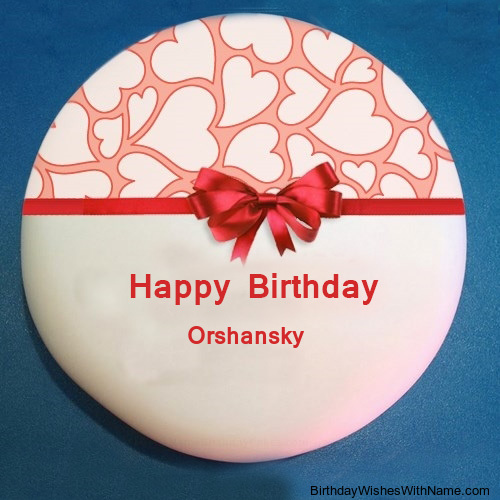 Happy Birthday Orshansky