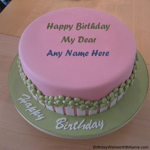 Happy Birthday My Dear Name Cake